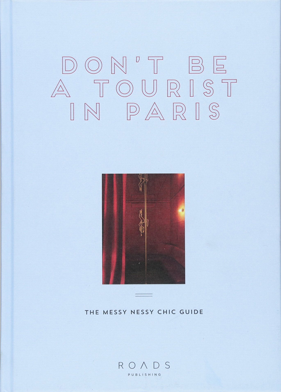 Don't Be a Tourist in Paris - la guida ai luoghi imperdibili e meno noti stilata da The Messy Nessy - Guida ai Regali di Natale - 2017 - La Parisienne